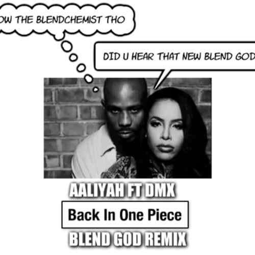 Aaliyah Ft DMX - Back In One Piece (Blend God Remix)