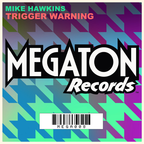 Mike Hawkins - Trigger Warning [Megaton Records]