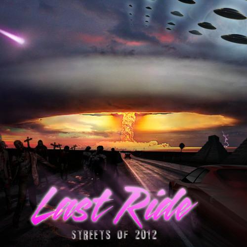 Last Ride - Streets of 2012 (DEMO)