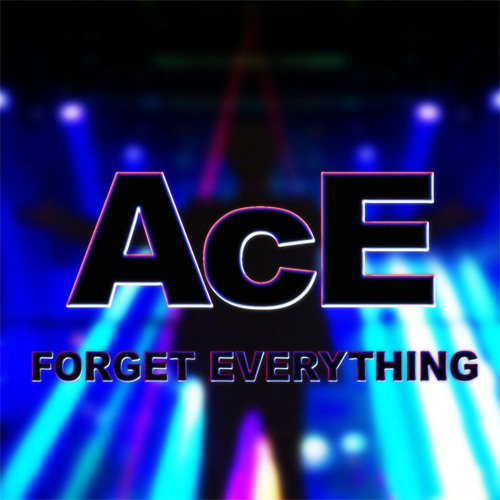 Forget Everything - AcE