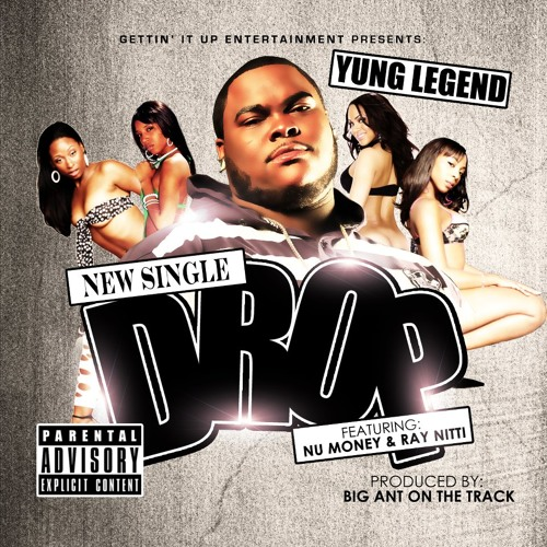 Yung Legend ft Nu Money & Ray Nitti – Drop
