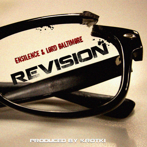 Ensilence-Revision ft. Lord Baltimore (Prod. by Krotki)