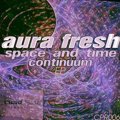 Aura Fresh - Space and Time Continuum (part1)