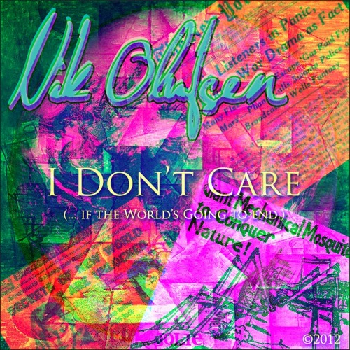 I Don't Care  (...If the World's Going to End)