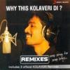 Why this kolaveri di remix (food version)