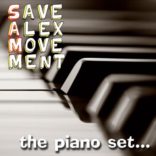 Save Alex Movement: The Piano Set (12-21-2012)