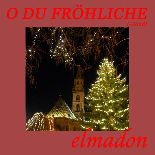 elmadon: O du Fröhliche (Radio Edit)