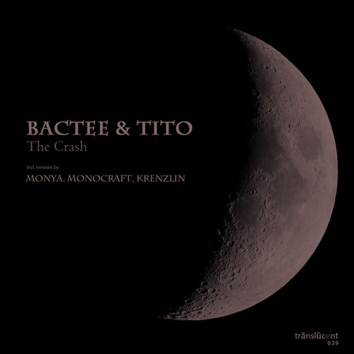 Bactee & Tito - The Crash Ep [Translucent 039]