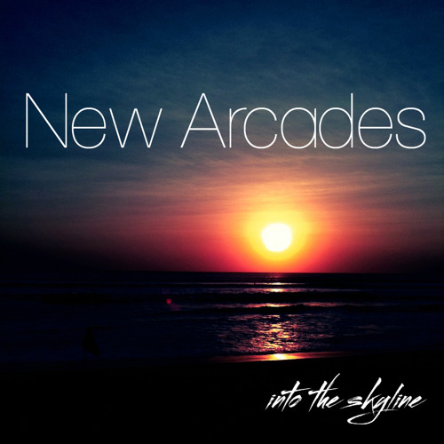 New Arcades - Into The Skyline