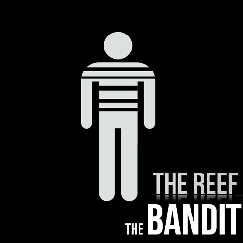 The Reef - The Bandit (Original Mix) - FREE DOWNLOAD