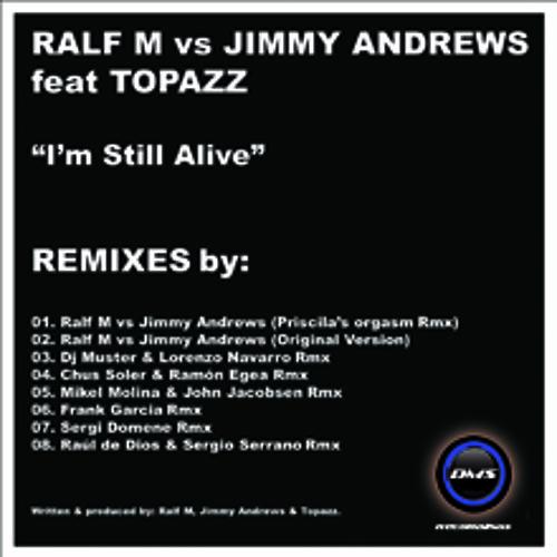 Ralf M vs Jimmy Andrews feat Topazz - Im Still Alive (Original)