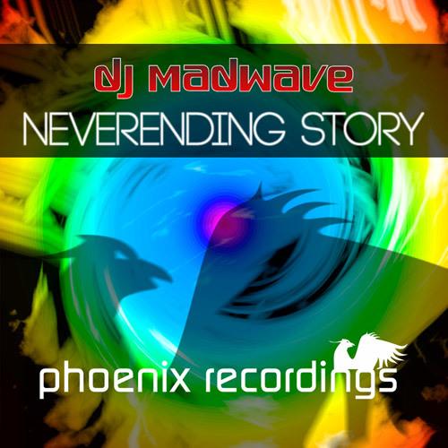 DJ Madwave-Neverending Story (Epic Madwave Mix)