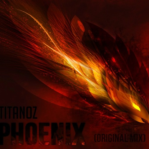 Titanoz - Phoenix (Original Mix) FREE DOWNLOAD