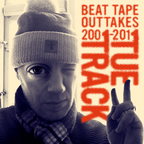 Tue Track Beat Tape Outtakes 2001-2011 (Free Download)