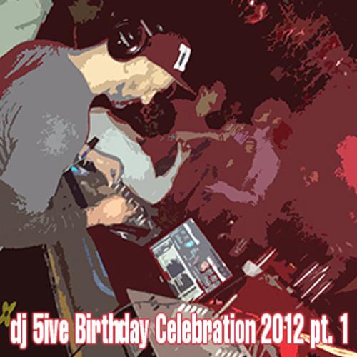 dj 5ive Birthday Celebration 2012 pt.1