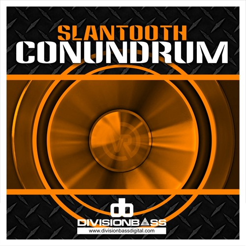 Slantooth - Conundrum (Out Now!!! Courtesy Of DivisionBass Digital UK)