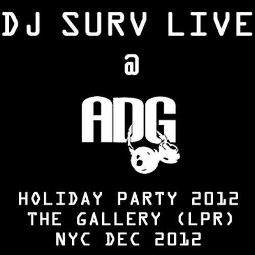 DJ Surv live @ A.D.G. Holiday Party 2012 @ The Gallery-LPR, NYC