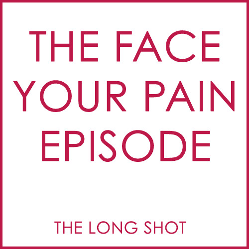 Episode #612: The Face Your Pain Episode