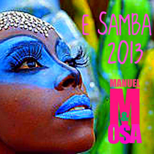 M&osa Beat - E Samba 2013 (original mix)