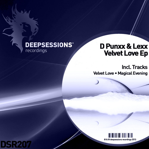 D Punxx & Lexx - Velvet Love (original mix) Deepsessions Recordings OUT NOW!