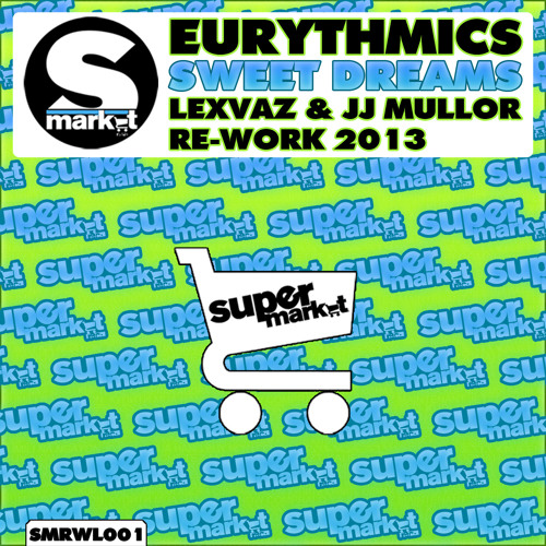 Eurythmics - Sweet Dreams (Lexvaz & JJ Mullor 2013 Re-Work) *** FREE DOWNLOAD ***