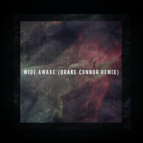 Katy Perry - Wide Awake (Drake Connor Remix)