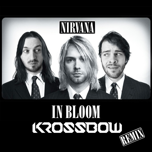 Nirvana - In Bloom (Krossbow Remix) ***FREE DOWNLOAD!***