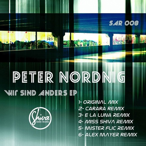 Peter Nordnig * Wir Sind Anders * Original Mix