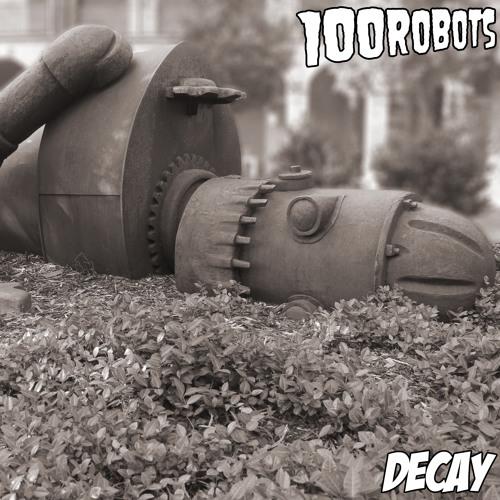 100 robots Decay