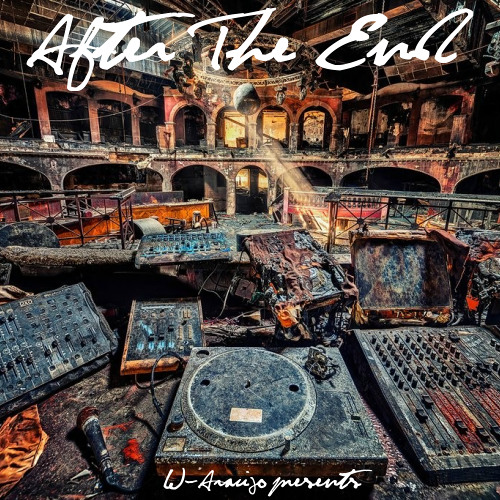 Deejay W-Araujo - After The End