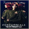 Ceremonials : The Instrumentals