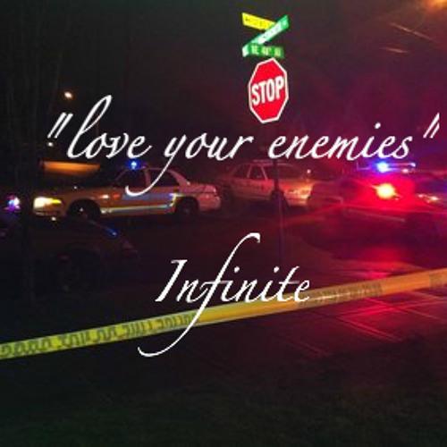 Love your enemies-infinite