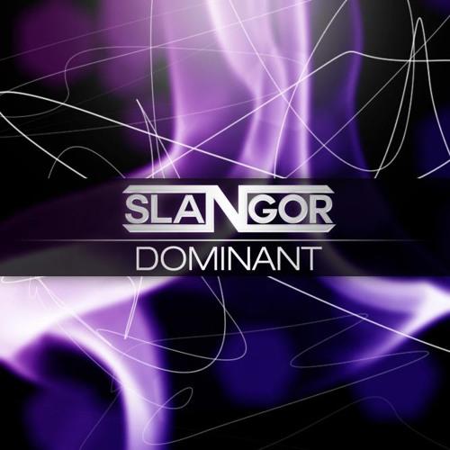 SLANGOR - DOMINANT