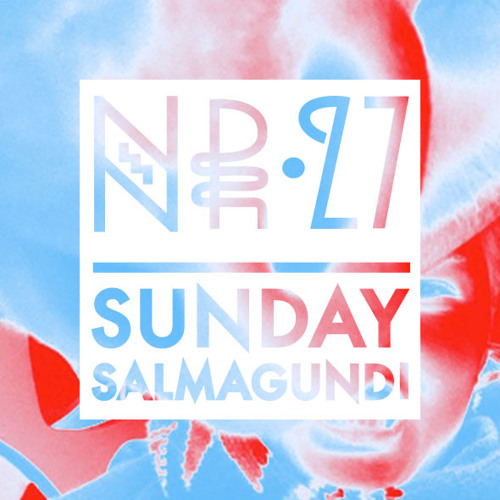 Sunday Salmagundi Nr. 27 - Mixed by Hood Regulators