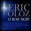 Eric Oloz - O Holy Night