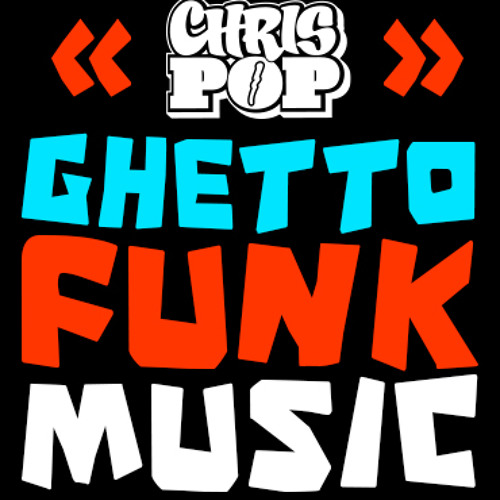 Chrispop - ghettofunkmusic