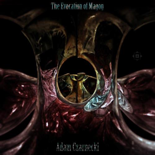 Adam Czarnecki - The Evocation of Magog (Electric Fitness Remix)