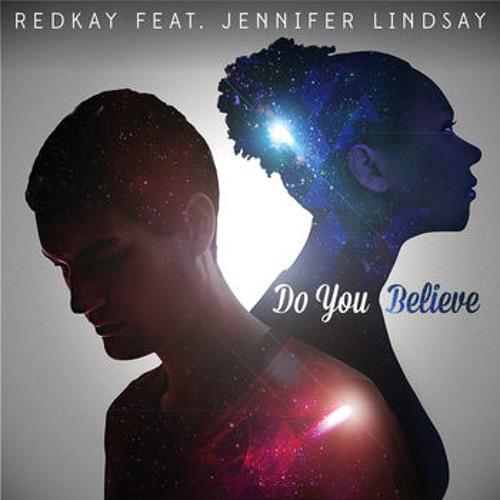 Redkay ft. Jennifer Lindsay - Do You Believe [DZTRTD Edit]