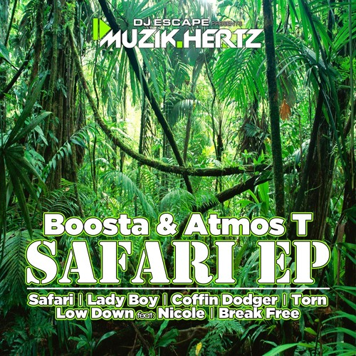 Boosta & Atmos T - Safari - Muzik Hertz
