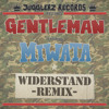 Gentleman ft Miwata - Widerstand Remix - Jugglerz Records