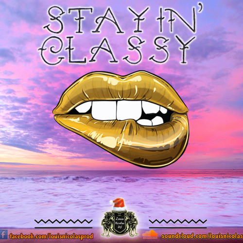 Stay in' Classy - LouisNicolas [Christmas Mixtape]