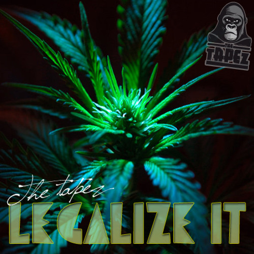 The tAPEz - Legalize it