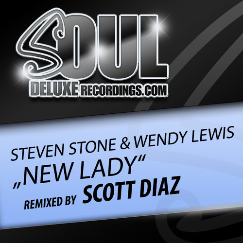 Steven Stone & Wendy Lewis - New Lady - Scott Diaz '15 Years Too Late' Vocal Remix