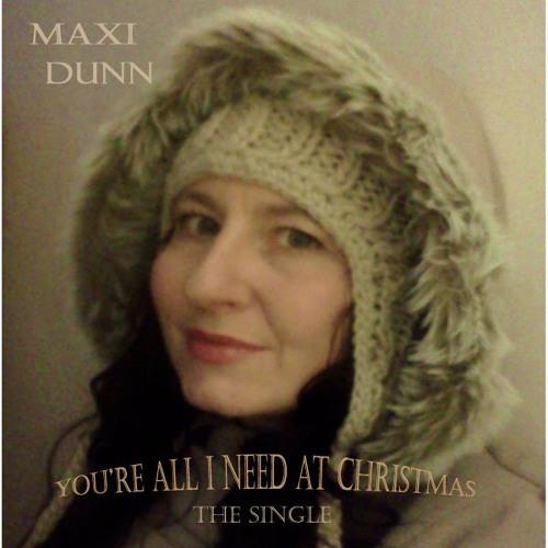Maxi Dunn - You're All I Need At Christmas