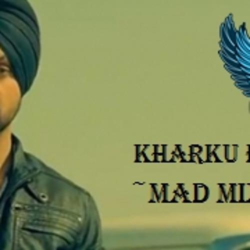 Kharku ft Diljit Dosanjh ~MAD MIX~