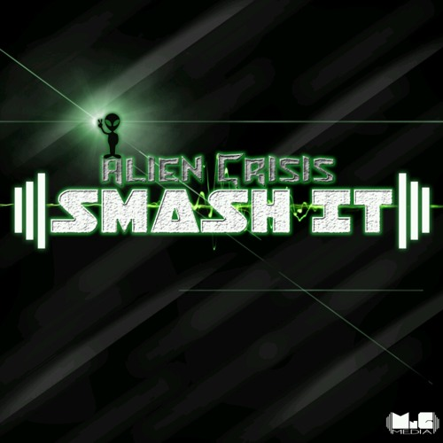 Alien Crisis (feat. Micky.G) -Smash It (Track 4)