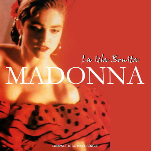 Madonna - La Isla Bonita by user943492946 | | Free Listening