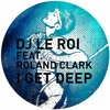 Dj le roi feat. roland clark-i get deep - animal trainer rmx - FREE DOWNLOAD