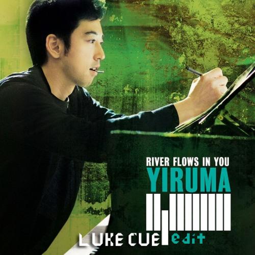 Yiruma - River Flows In You (Luke Cue Edit)