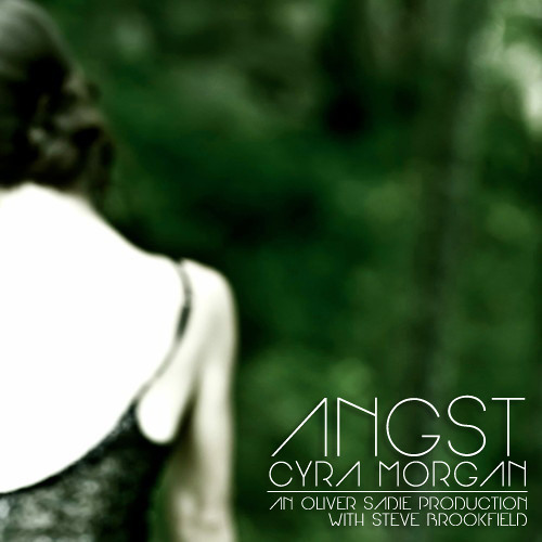 Cyra Morgan Angst An Oliver Sadie Production With Steve Brookfield